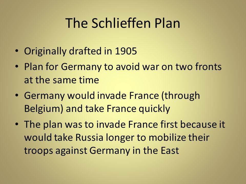 The Schlieffen Plan Originally drafted in 1905