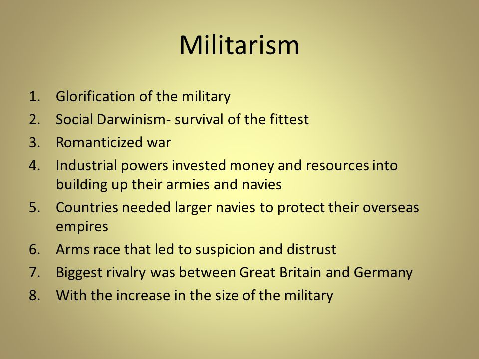 Militarism Glorification of the military