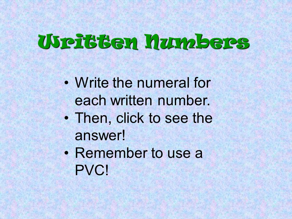 Written Numbers Write the numeral for each written number.
