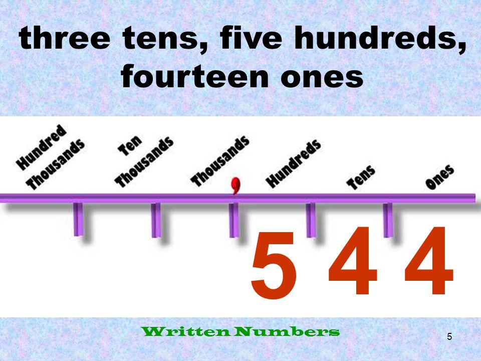 three tens, five hundreds, fourteen ones