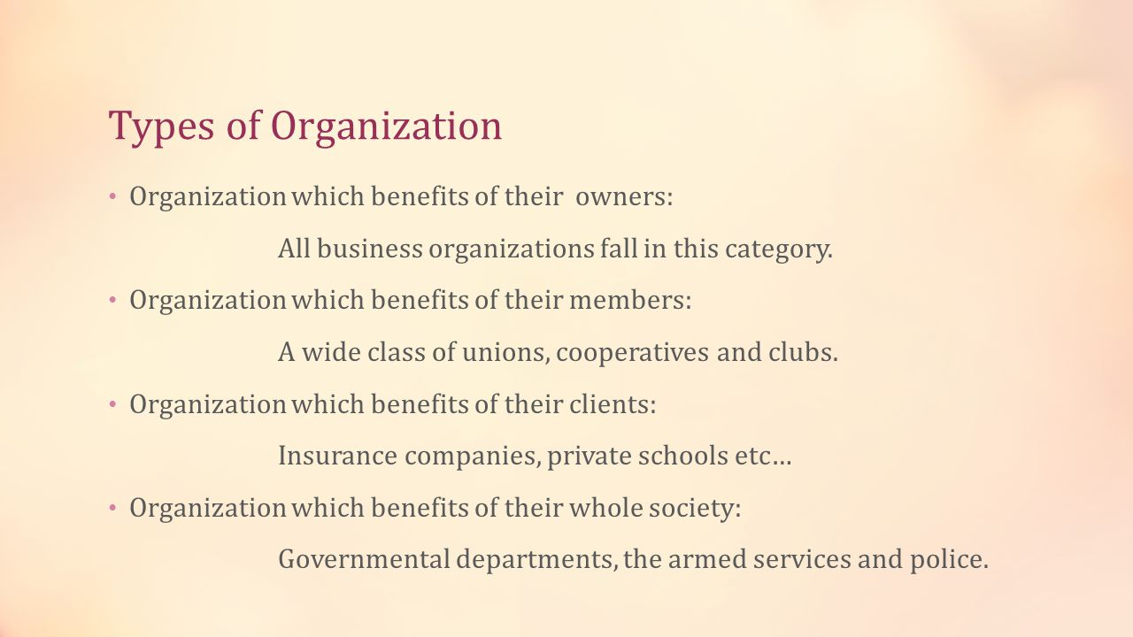 Types of Organization Organization which benefits of their owners: