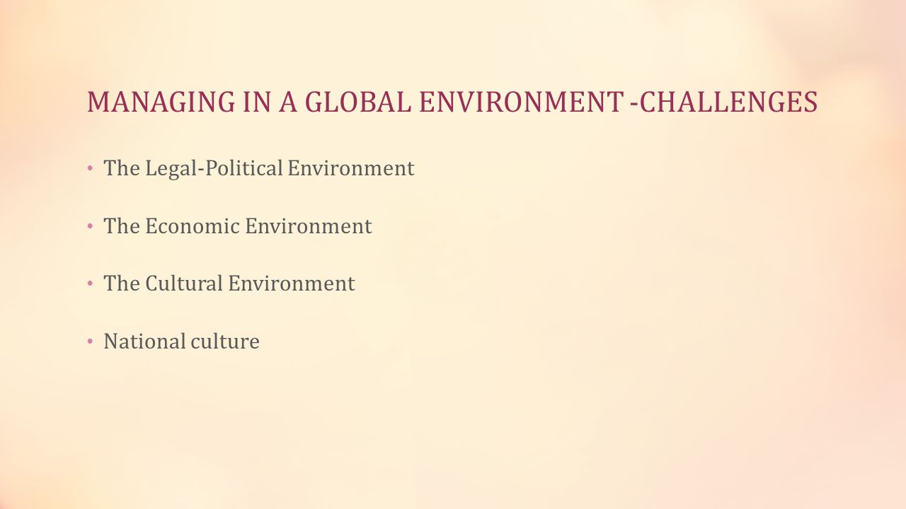 MANAGING IN A GLOBAL ENVIRONMENT -CHALLENGES