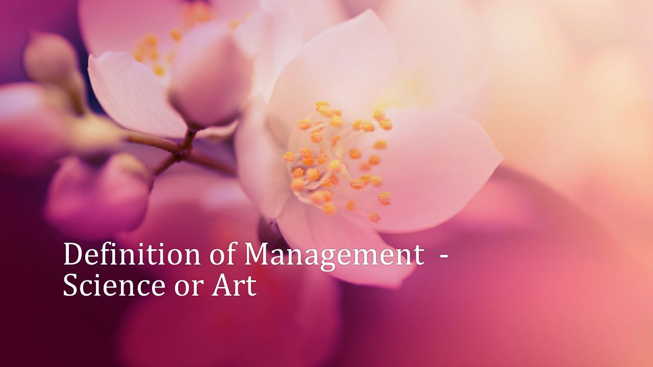 Definition of Management - Science or Art