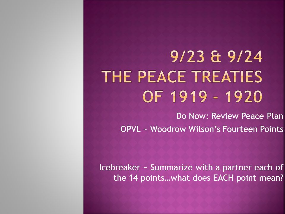 9/23 & 9/24 The peace treaties of 1919 - 1920