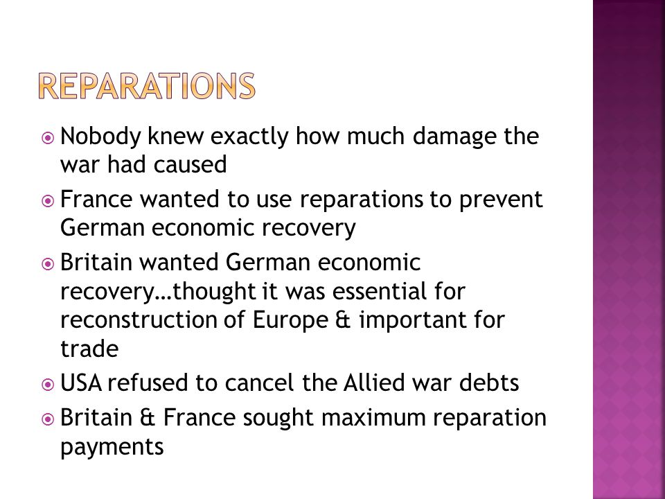 Reparations Nobody knew exactly how much damage the war had caused