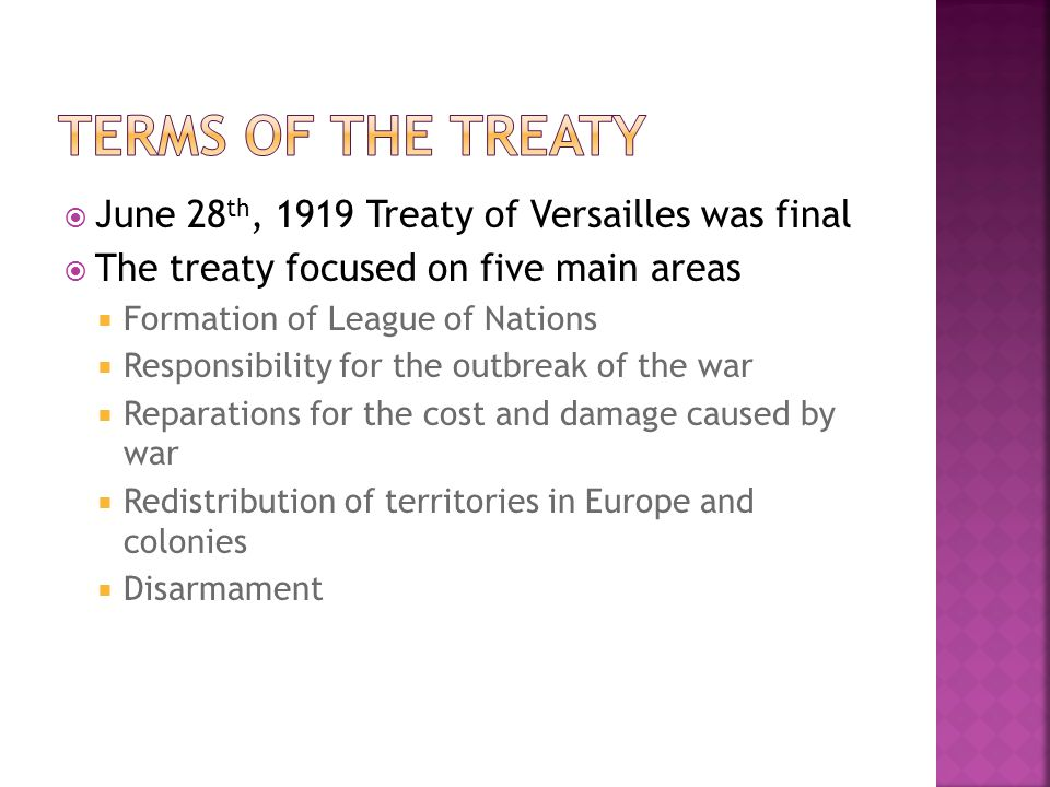 Terms of the treaty June 28th, 1919 Treaty of Versailles was final
