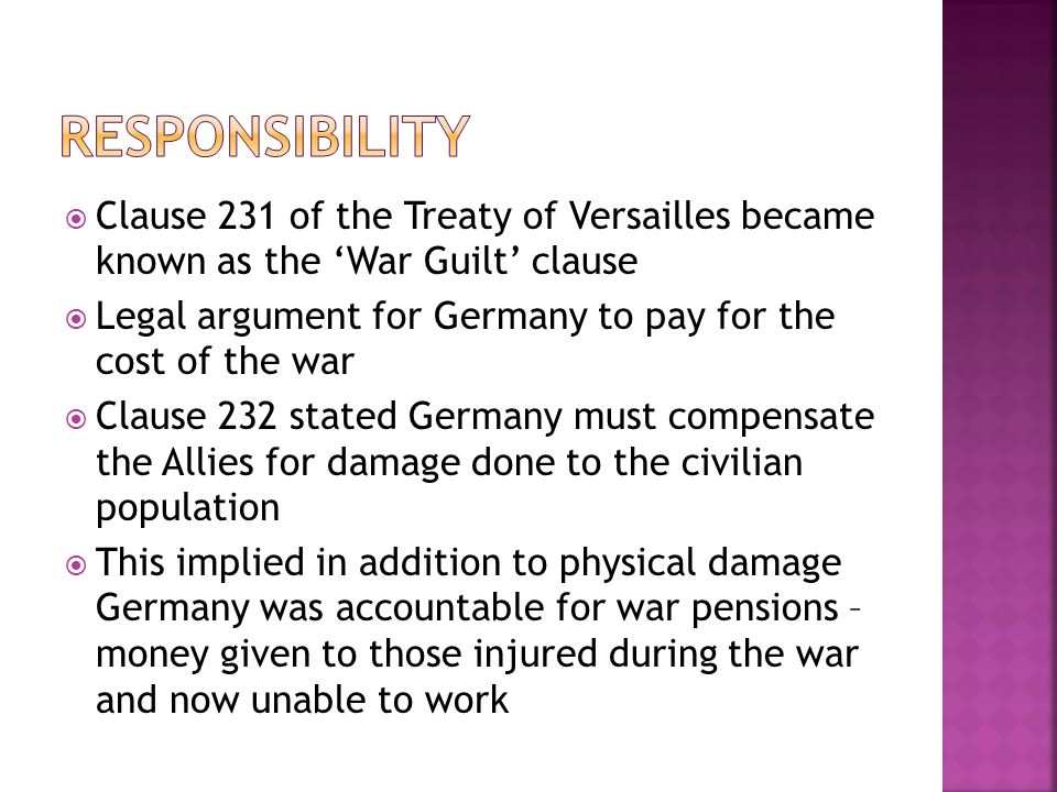Responsibility Clause 231 of the Treaty of Versailles became known as the 'War Guilt' clause.