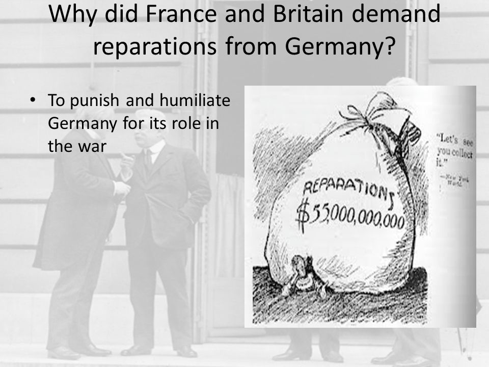 Why did France and Britain demand reparations from Germany