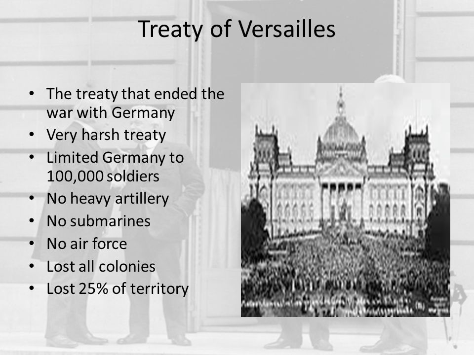 Treaty of Versailles The treaty that ended the war with Germany