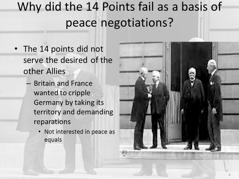 Why did the 14 Points fail as a basis of peace negotiations