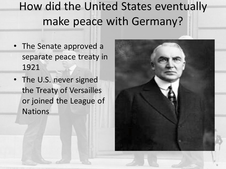How did the United States eventually make peace with Germany