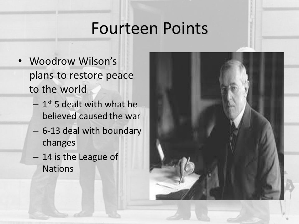 Fourteen Points Woodrow Wilson's plans to restore peace to the world