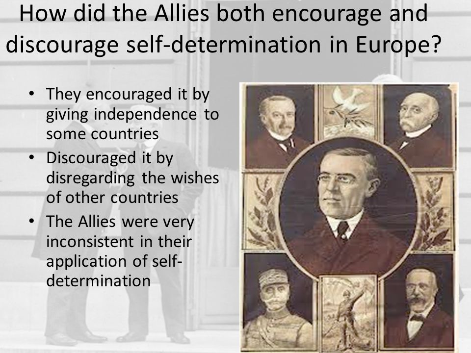 How did the Allies both encourage and discourage self-determination in Europe