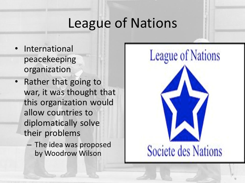 League of Nations International peacekeeping organization
