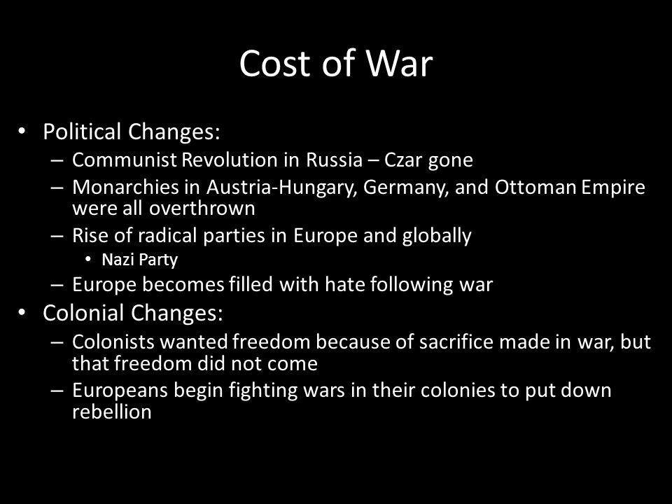 Cost of War Political Changes: Colonial Changes: