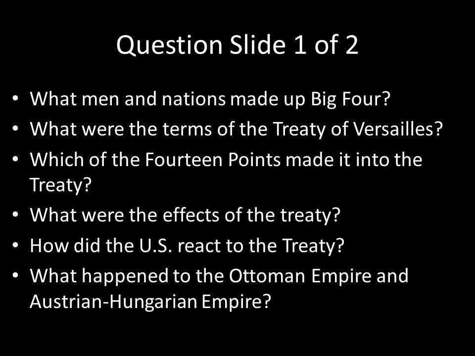 Question Slide 1 of 2 What men and nations made up Big Four