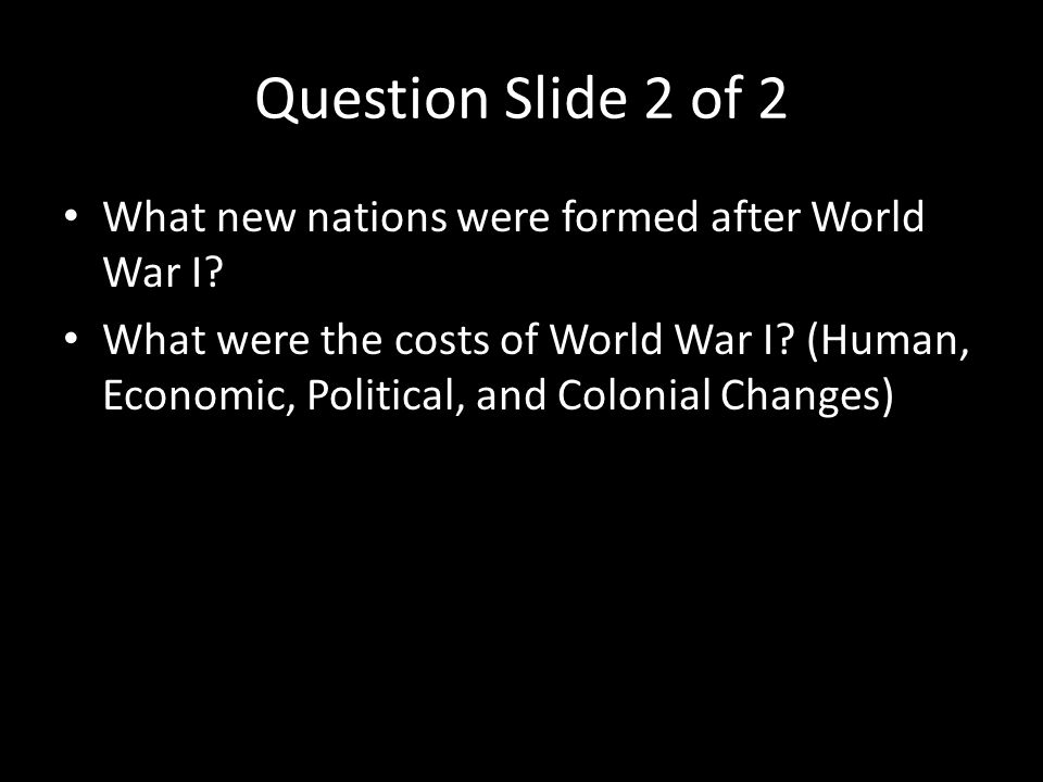 Question Slide 2 of 2 What new nations were formed after World War I