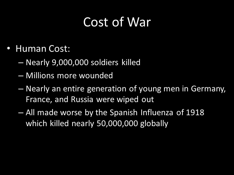 Cost of War Human Cost: Nearly 9,000,000 soldiers killed