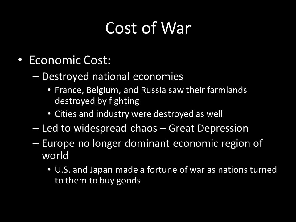 Cost of War Economic Cost: Destroyed national economies