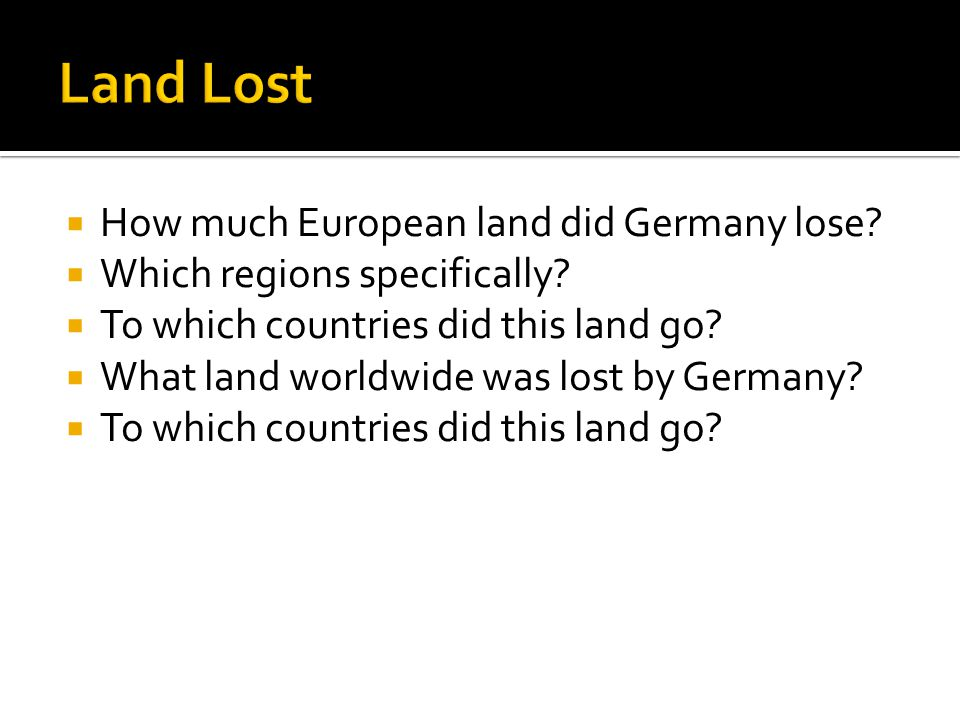 Land Lost How much European land did Germany lose