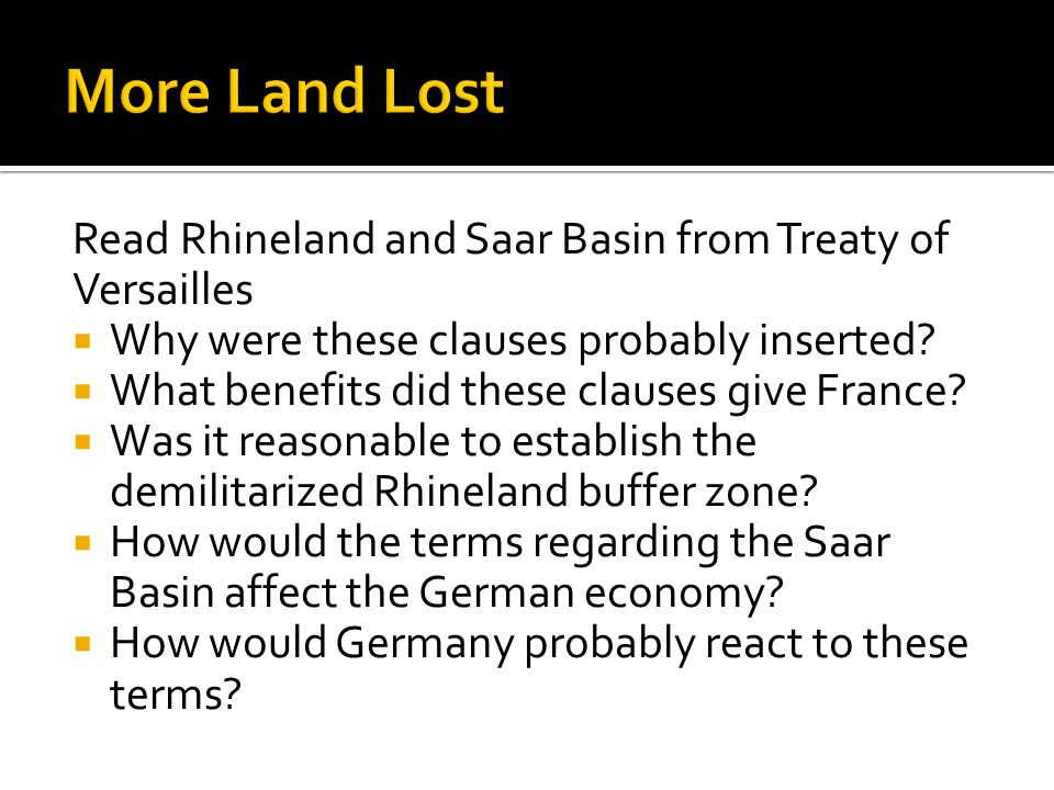 More Land Lost Read Rhineland and Saar Basin from Treaty of Versailles