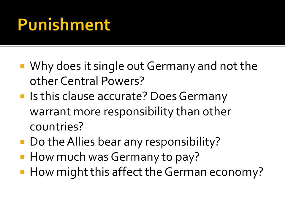 Punishment Why does it single out Germany and not the other Central Powers