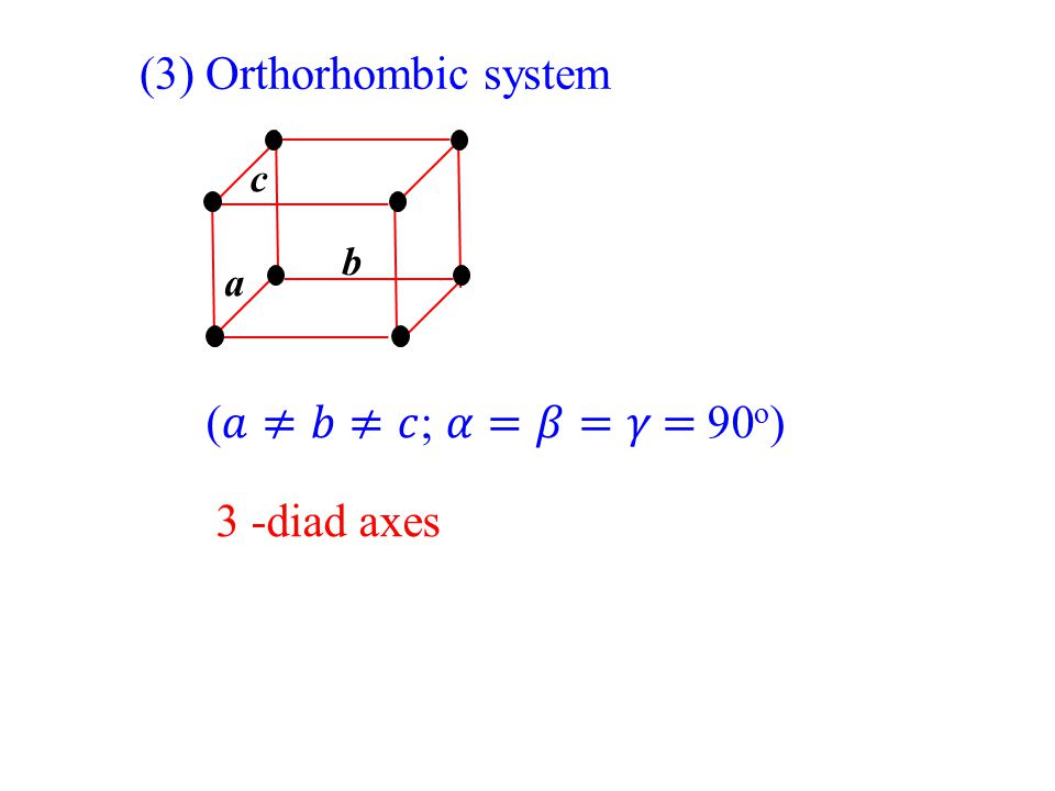 (3) Orthorhombic system