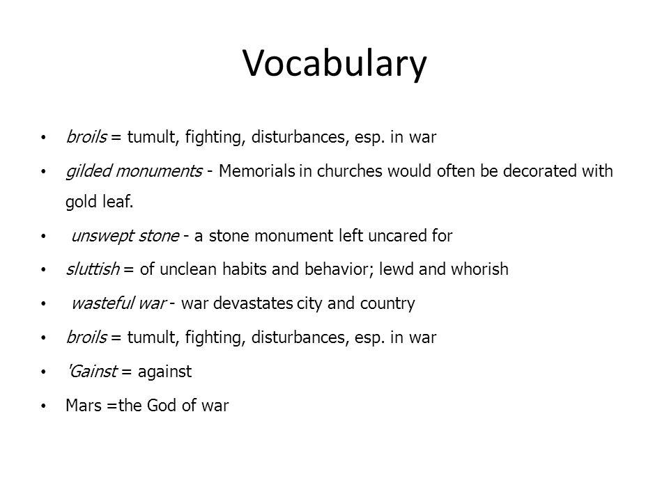 Vocabulary broils = tumult, fighting, disturbances, esp. in war