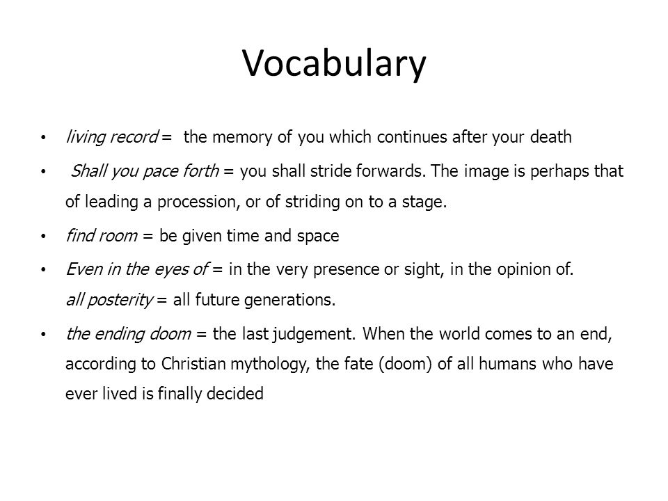 Vocabulary living record = the memory of you which continues after your death.