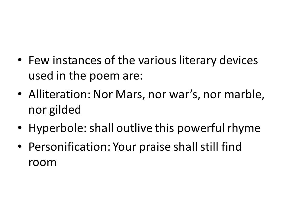 Few instances of the various literary devices used in the poem are: