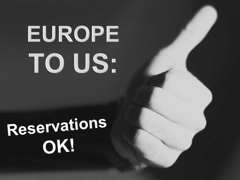 EUROPE TO US: Reservations OK!