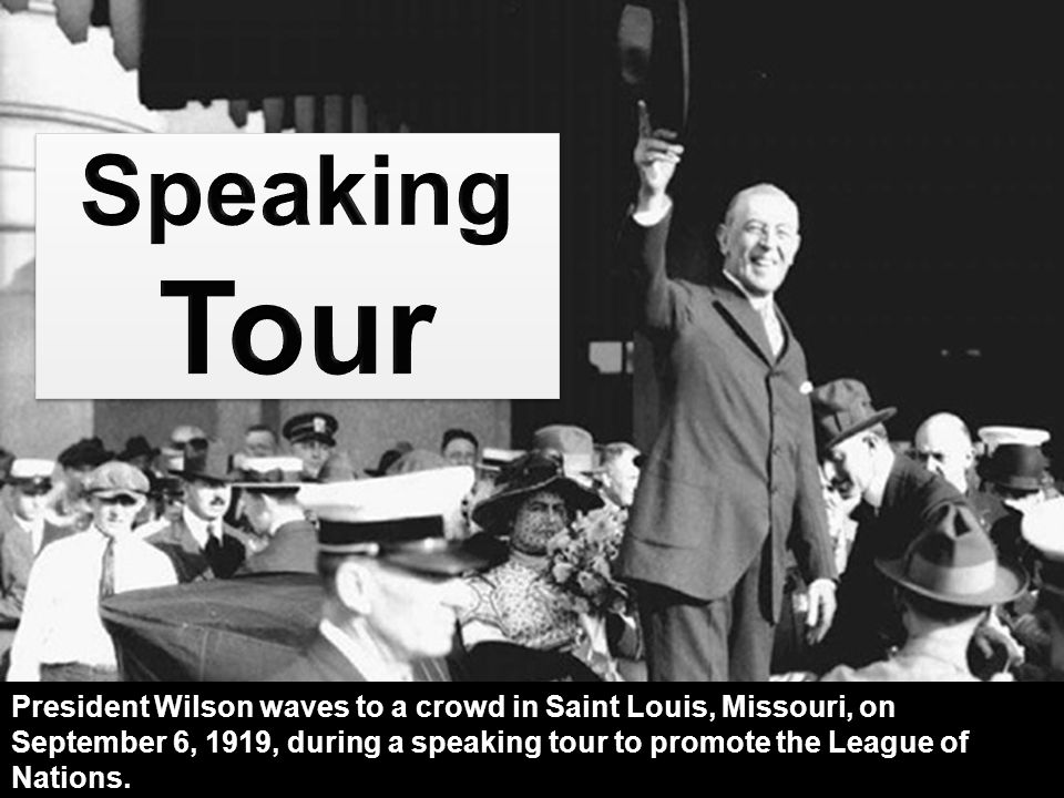 Speaking Tour http://what-when-how.com/western-colonialism/wilsonianism-western-colonialism/