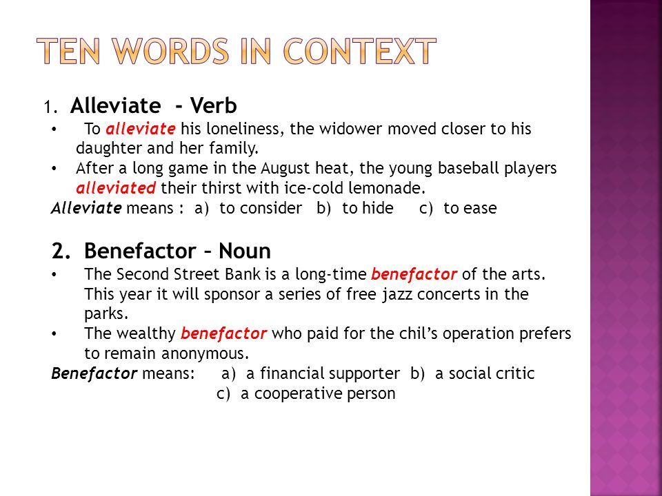 Ten Words in context Benefactor – Noun 1. Alleviate - Verb