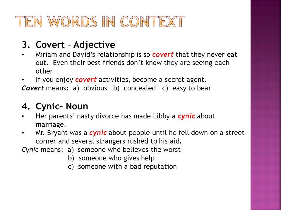 Ten Words in context Covert – Adjective Cynic- Noun