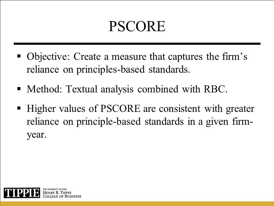 PSCORE Objective: Create a measure that captures the firm's reliance on principles-based standards.