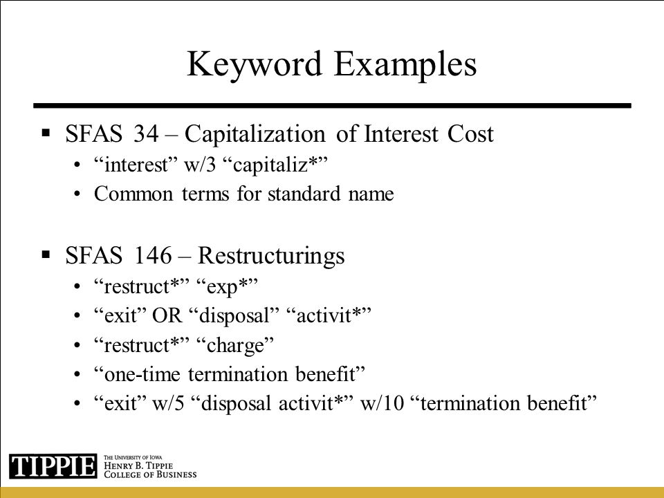 Keyword Examples SFAS 34 – Capitalization of Interest Cost