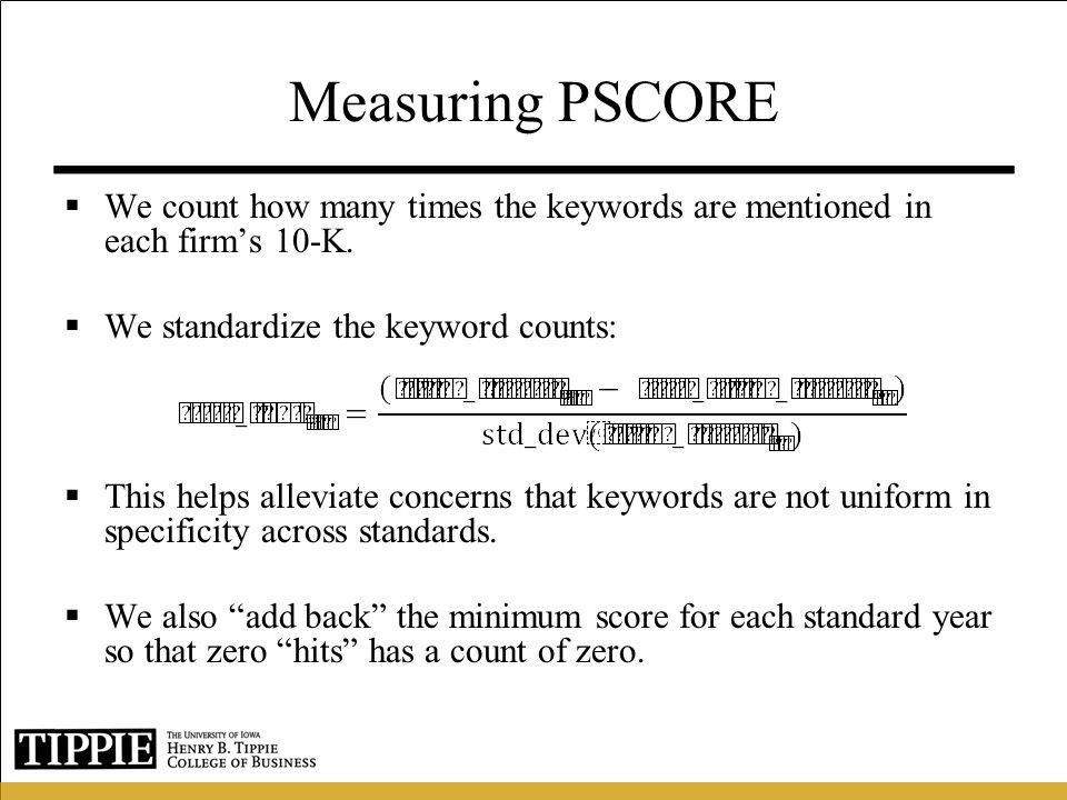 Measuring PSCORE We count how many times the keywords are mentioned in each firm's 10-K. We standardize the keyword counts: