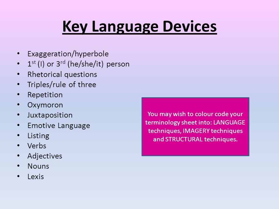 Key Language Devices Exaggeration/hyperbole