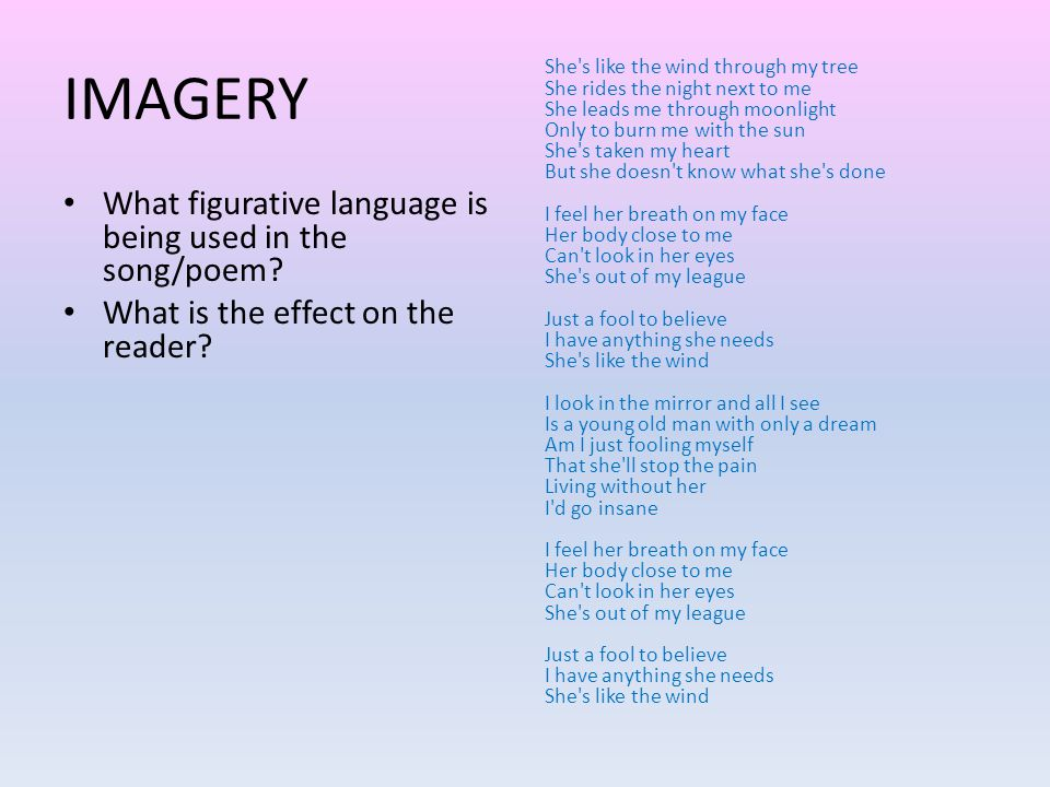 IMAGERY What figurative language is being used in the song/poem