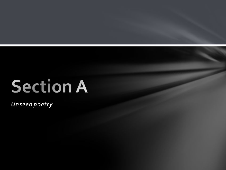 Section A Unseen poetry