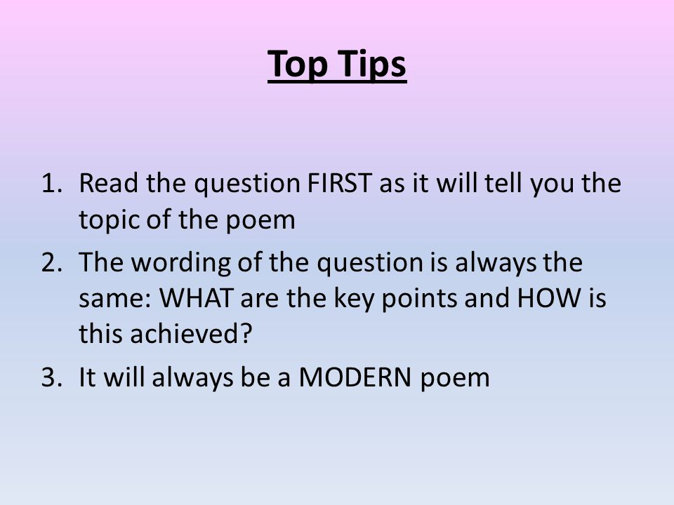 Top Tips Read the question FIRST as it will tell you the topic of the poem.