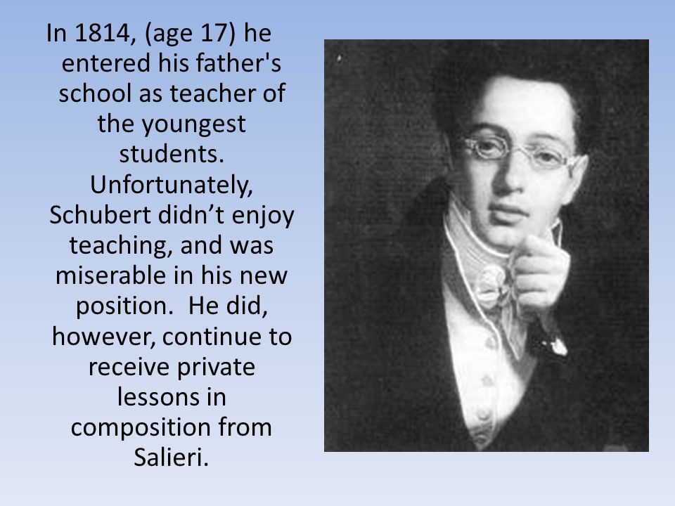 In 1814, (age 17) he entered his father s school as teacher of the youngest students.