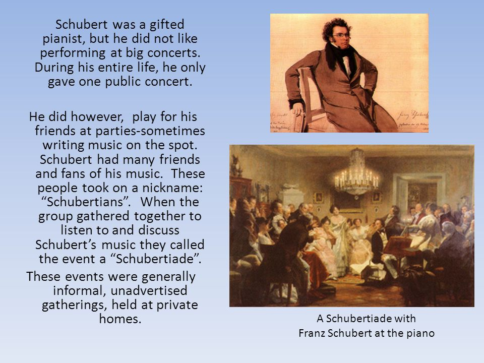 Franz Schubert at the piano
