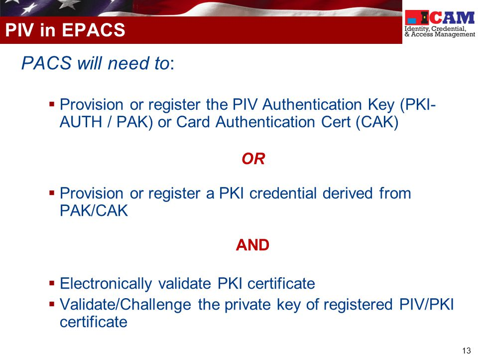 PIV in EPACS PACS will need to: