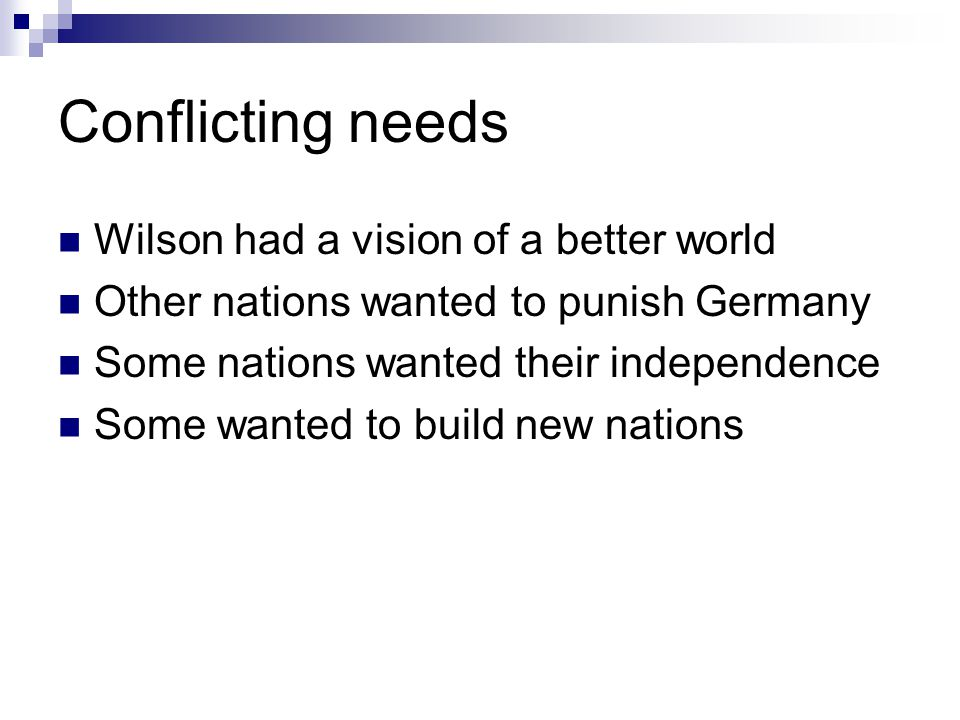 Conflicting needs Wilson had a vision of a better world