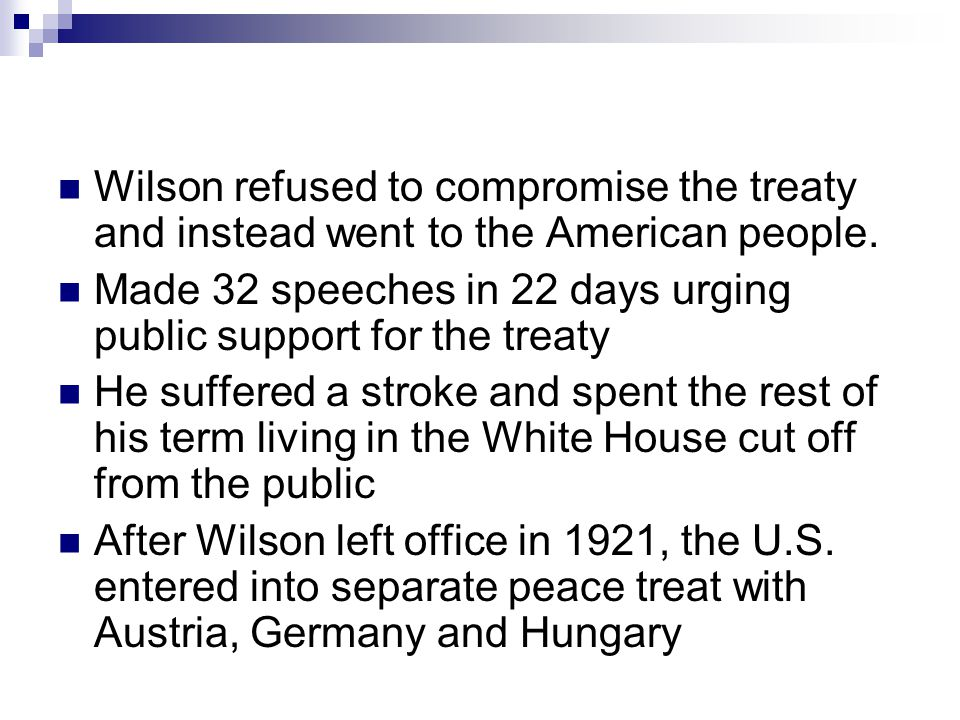 Wilson refused to compromise the treaty and instead went to the American people.