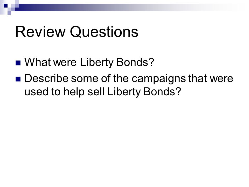 Review Questions What were Liberty Bonds