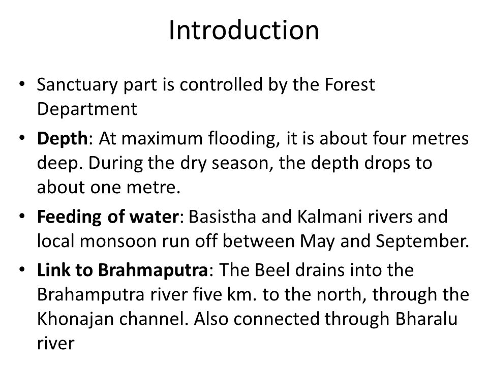 Introduction Sanctuary part is controlled by the Forest Department