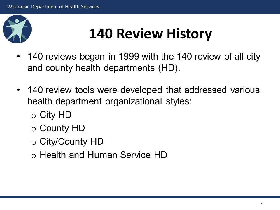 140 Review History 140 reviews began in 1999 with the 140 review of all city and county health departments (HD).