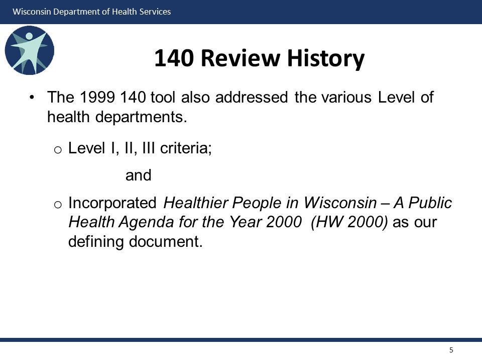140 Review History The 1999 140 tool also addressed the various Level of health departments. Level I, II, III criteria;